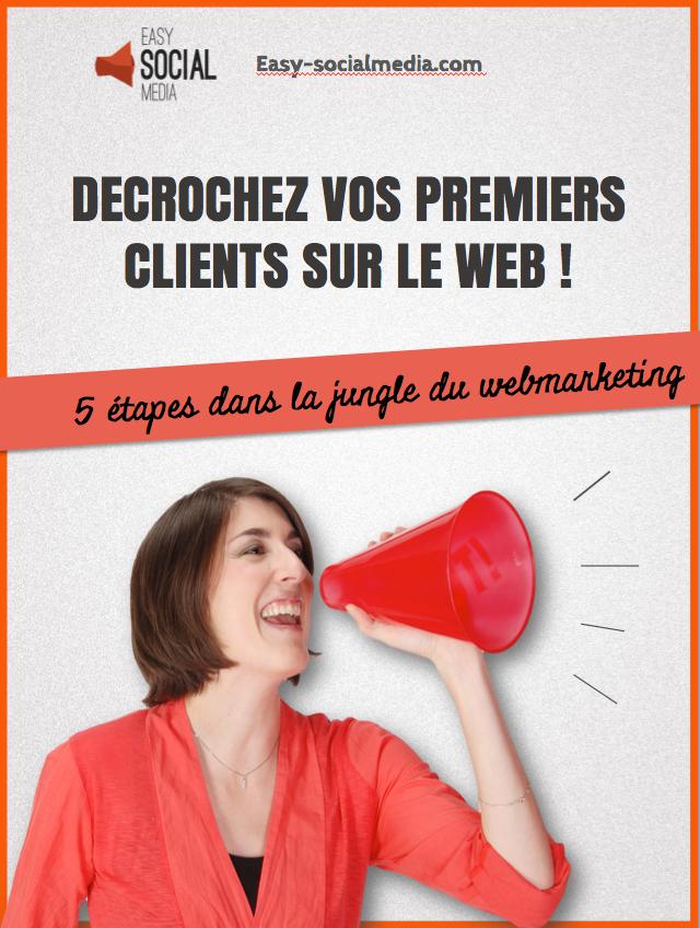Décrochez vos premiers clients sur le web ! 5 étapes dans la jungle du webmarketing.