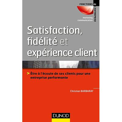 Satisfaction, fidélité et expérience client