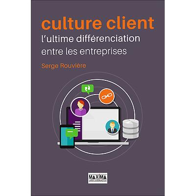 Culture client, l'ultime différenciation entre les entreprises.