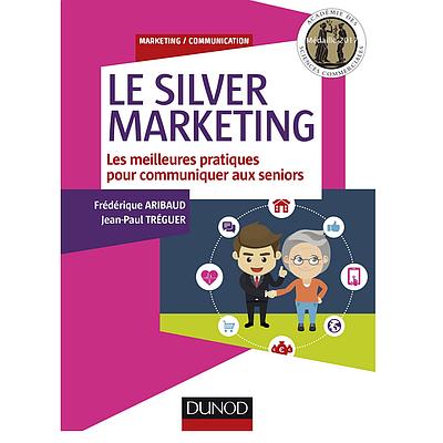 Le Silver Marketing - Les meilleures pratiques pour communiquer aux seniors.
