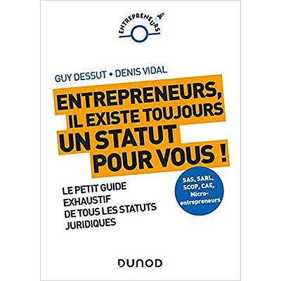 Entrepreneurs, il existe toujours un statut pour vous ! Le petit guide exhaustif de tous les statuts juridiques