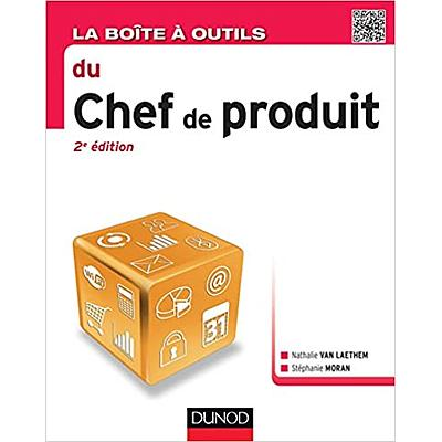 La boîte à outils du chef de produit - 2ème édition