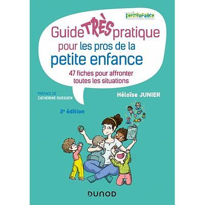 Guide TRÈS pratique pour les pros de la petite enfance - 2e édition